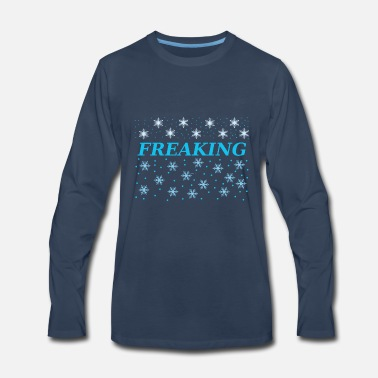 Freak Freaking - Men's Premium Long Sleeve T-Shirt