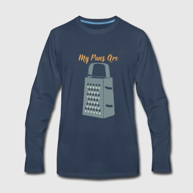 Funny Pun My Puns Are Grate Joke Humorous Humor - Men's Premium Long Sleeve T-Shirt