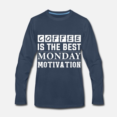 Boarders coffee is the best monday motivation - Men's Premium Longsleeve Shirt