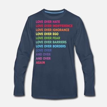 Over Love over hate love over indifference - Men's Premium Long Sleeve T-Shirt