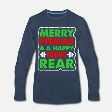 Christmas X-mas Merry Fitmas And A Happy New Rear Ugly Christmas T - Men's Premium Longsleeve Shirt