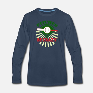 Pitch Pitches be Crazy - Men's Premium Long Sleeve T-Shirt