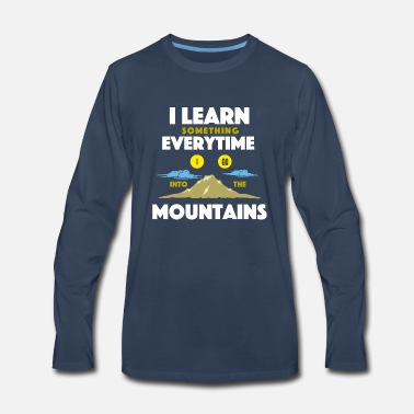 Himalaya I learn everything in the mountains - Men's Premium Long Sleeve T-Shirt