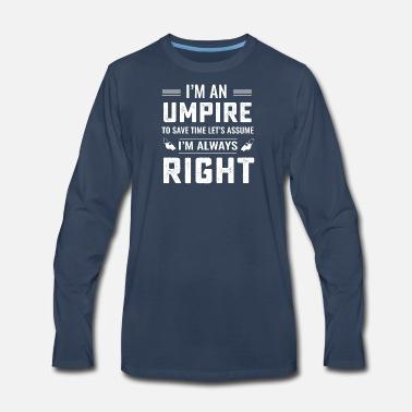 fab8b465 Funny soccer referee never wrong T Shirt Men's Premium Longsleeve ...