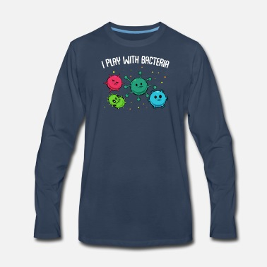 Turn On I Play With Bacteria Microbiology Science Funny - Men's Premium Longsleeve Shirt