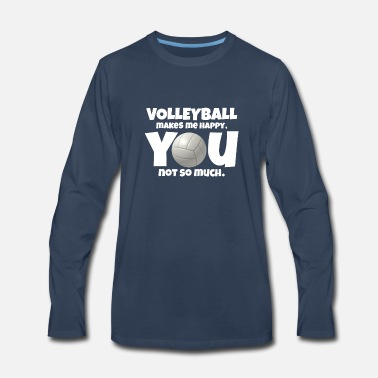 Volleyball Volleyball makes me happy you not so much - Men's Premium Long Sleeve T-Shirt