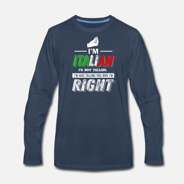 Yell Italian Not Yelling - Men's Premium Long Sleeve T-Shirt
