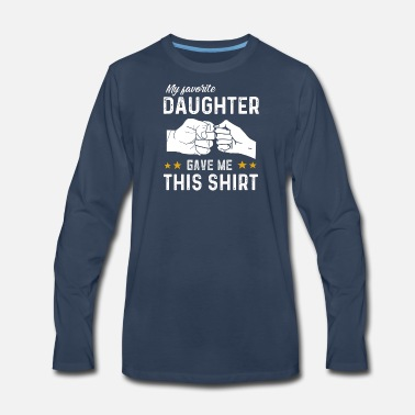 Father And Daughter Favorite Daughter Fathers Day - Men's Premium Long Sleeve T-Shirt