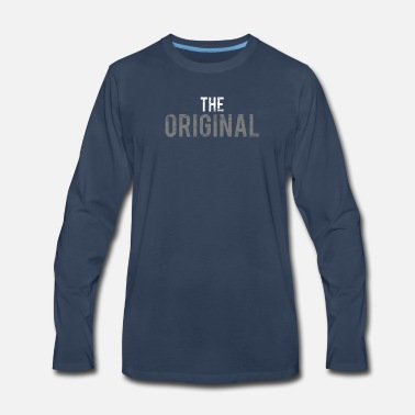 Original The Original - Men's Premium Long Sleeve T-Shirt