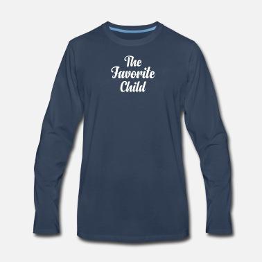 33ce8177a The Favorite Child Men's Premium T-Shirt   Spreadshirt