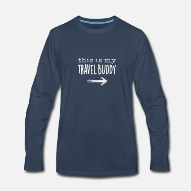 Travel This Is My Travel Buddy - Men's Premium Long Sleeve T-Shirt
