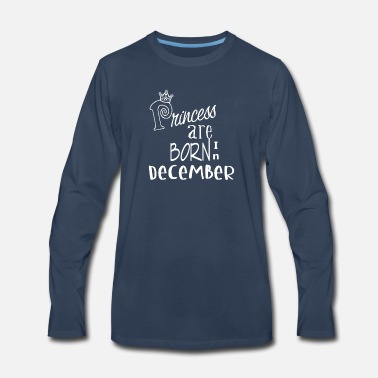 Legends Are Born In October Princess Are Born In December Birthday B - Men's Premium Longsleeve Shirt