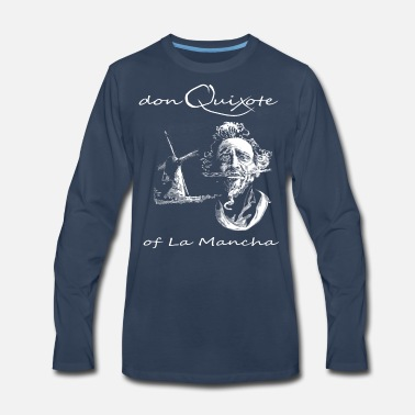 Don Quixote Of La Mancha Thinking of the One Piece - Men's Premium Long Sleeve T-Shirt