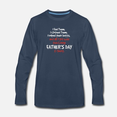 Fathers Day Lousy Fathers Day - Men's Premium Longsleeve Shirt