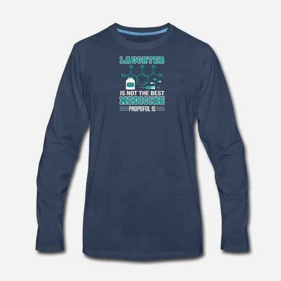 Medicine Long-Sleeve Shirts - Laughter Not Best Medicine Propofol Is - Men's Premium Longsleeve Shirt navy