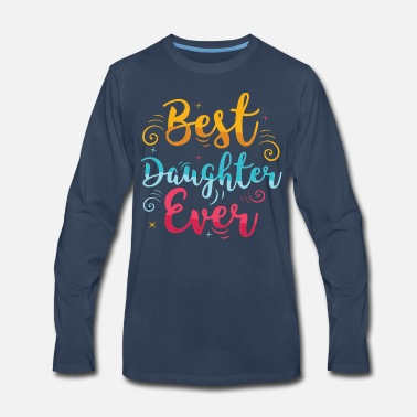 Spruce Best Daughter Ever - Mother Daughter award - Men's Premium Longsleeve Shirt