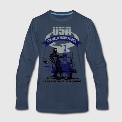 USA Oil Rig Workforce Keep The World Moving - Men's Premium Long Sleeve T-Shirt