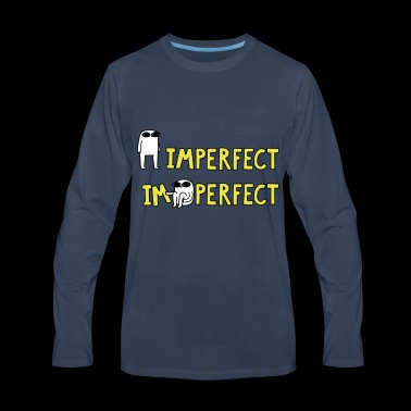 Imperfect - I'm Perfect - Men's Premium Long Sleeve T-Shirt