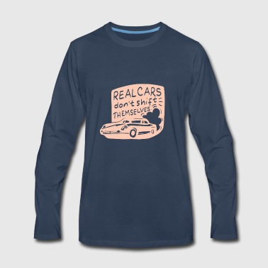 Real Cars don't Shift | Oldtimer Car Shirt Gift - Men's Premium Long Sleeve T-Shirt