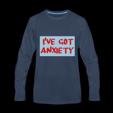 ive got anxiety - Men's Premium Long Sleeve T-Shirt