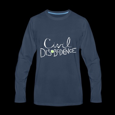 Civil Disobedience - Men's Premium Long Sleeve T-Shirt