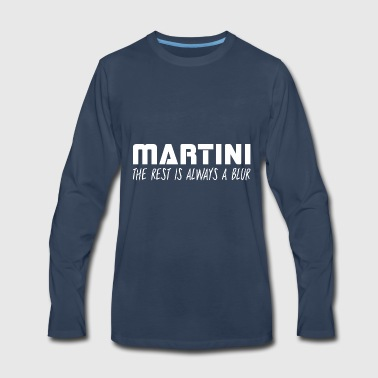 Martini The Rest Is Always A Blur - Men's Premium Long Sleeve T-Shirt