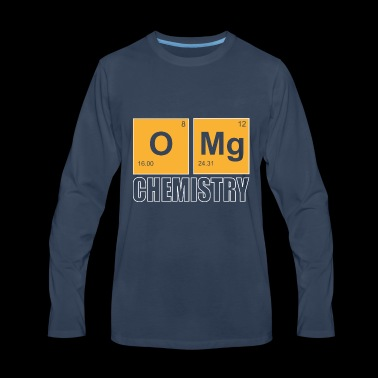 Omg chemistry Funny chemistry gift idea - Men's Premium Long Sleeve T-Shirt