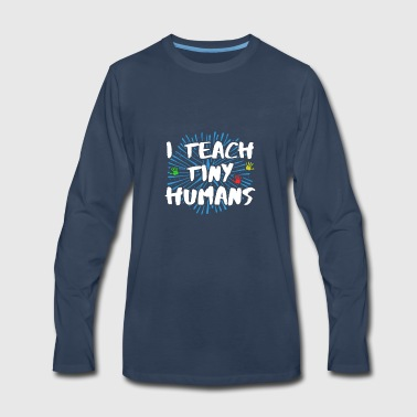 Cute I Teach Tiny Humans Kindergarten Teacher - Men's Premium Long Sleeve T-Shirt