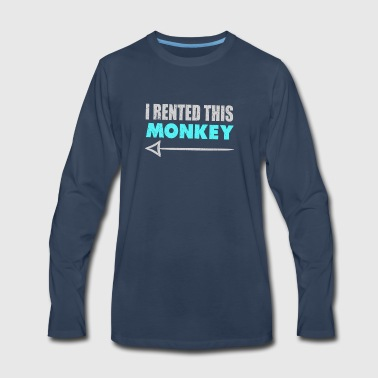 I Rented This Monkey With Arrow Funny Redneck - Men's Premium Long Sleeve T-Shirt