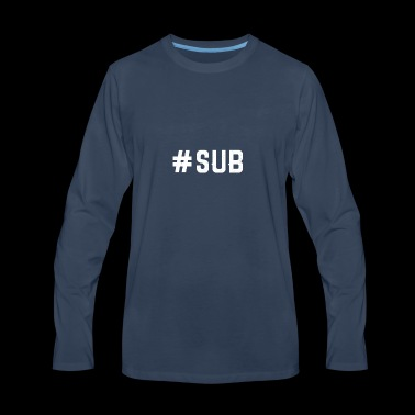 Sub - Submissive - Men's Premium Long Sleeve T-Shirt