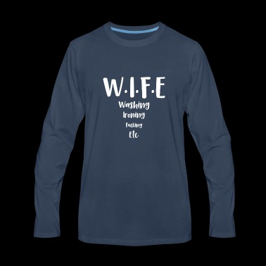 wife funny shirts gifts - Men's Premium Long Sleeve T-Shirt
