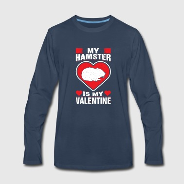 My Hamster Is My Valentine's Rodent Animal Love - Men's Premium Long Sleeve T-Shirt