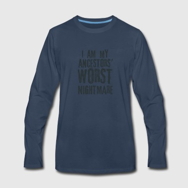 I Am My Ancestors Worst Nightmare Shirt Anime Gift - Men's Premium Long Sleeve T-Shirt