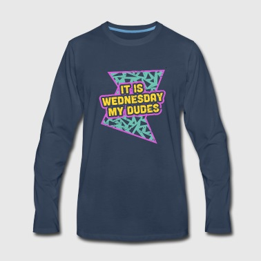 It Is Wednesday My Dudes - Rad 90s - Men's Premium Long Sleeve T-Shirt