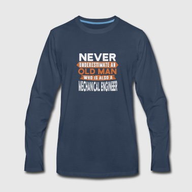 Never underestimate an mechanical engineer - Men's Premium Long Sleeve T-Shirt