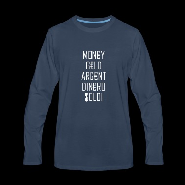 Money Rules the World - Men's Premium Long Sleeve T-Shirt