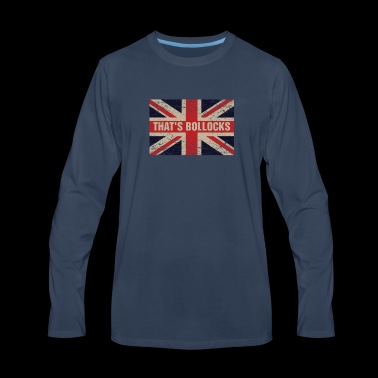 That's bollocks On Britain Flag Funny UK English - Men's Premium Long Sleeve T-Shirt