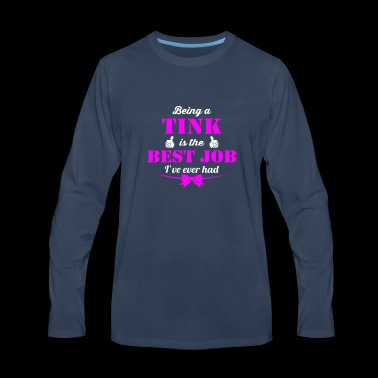 Being Tink is best job ever - Men's Premium Long Sleeve T-Shirt