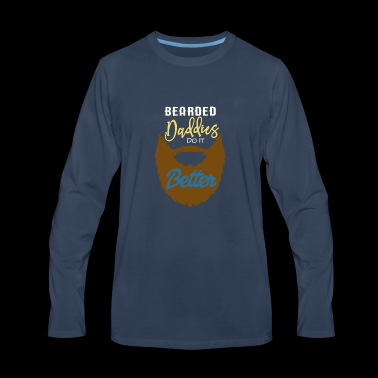 Bearded Daddies Do It Better - Men's Premium Long Sleeve T-Shirt