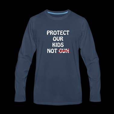 Protect Our Kids Not Gun - Men's Premium Long Sleeve T-Shirt