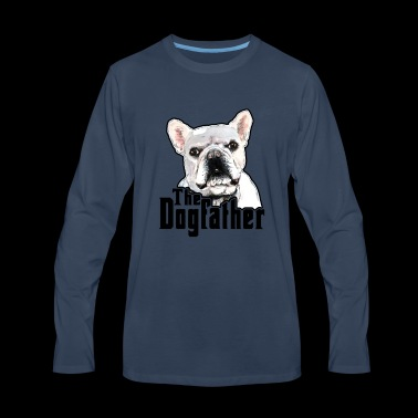The Dog Father Gift Ideas for Canine Lover Dad - Men's Premium Long Sleeve T-Shirt
