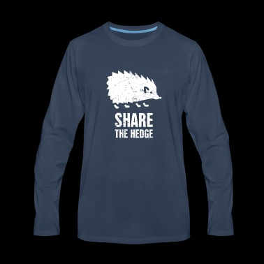 Share The Hedge | Funy Hedgehog - Men's Premium Long Sleeve T-Shirt