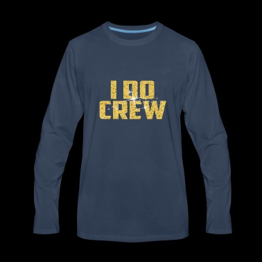 I Do Crew Stagette Bridal parties - Men's Premium Long Sleeve T-Shirt