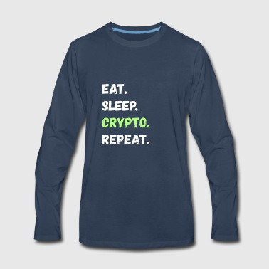 Eat. Sleep. Crypto. Repeat. Tee Shirts Gifts - Men's Premium Long Sleeve T-Shirt
