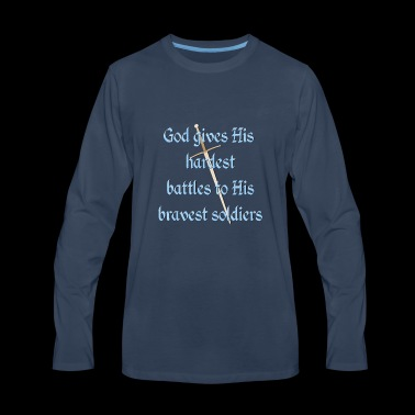 God gives His hardest battles to His bravest - Men's Premium Long Sleeve T-Shirt