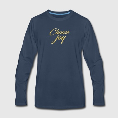 Choose Joy T-shirt - Men's Premium Long Sleeve T-Shirt