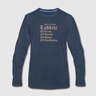 Modern Orthodox Luddite A1 T Shirt - Men's Premium Long Sleeve T-Shirt