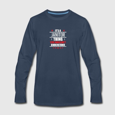 It's A Janitor Thing - Men's Premium Long Sleeve T-Shirt