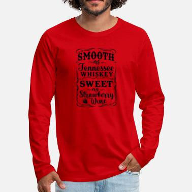 Strawberry Smooth As Tennessee Whiskey Sweet as Strawberry - Men's Premium Longsleeve Shirt
