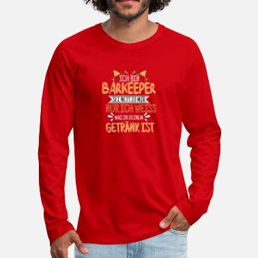 Always I'm A Bartender Be Nice To Me Job Gift - Men's Premium Longsleeve Shirt